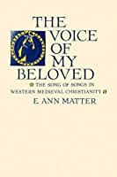 The Voice of My Beloved: The Song of Songs in Western Medieval Christianity (Middle Ages)