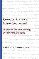 Mysteriendramen I: Die Pforte der Einweihung / Die Pruefung der Seele