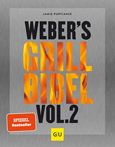 Weber's Grillbibel Vol. 2 (GU Weber's Grillen)