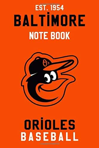 Baltimore Orioles : Baltimore Orioles Notebook & Journal - MLB Fan Essential : MLB Sport Notebook - Journal - Diary: Baltimore Orioles Fan Appreciation - 110 pages | Size: 6 x 9 Inch