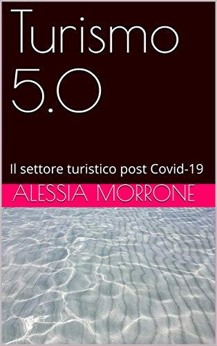 Turismo 5.0: Il settore turistico post Covid-19