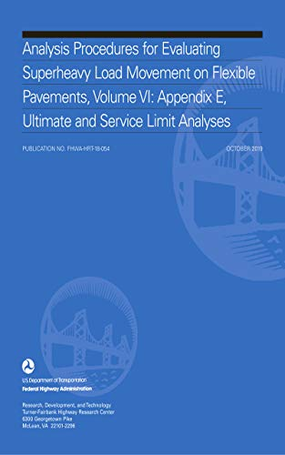 Analysis Procedures for Evaluating Superheavy Load Movement on Flexible Pavements, Volume VI: Append