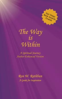 The Way is Within: A Spiritual Journey by [Ron W. Rathbun]