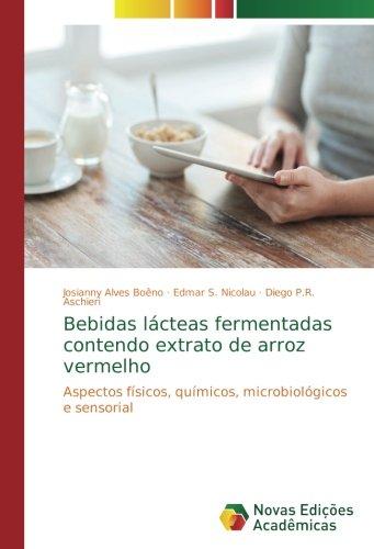 Bebidas lácteas fermentadas contendo extrato de arroz vermelho: Aspectos físicos, químicos, microbiológicos e sensorial