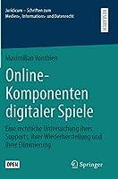 Online-Komponenten digitaler Spiele: Eine rechtliche Untersuchung ihres Supports, ihrer Wiederherstellung und ihrer Eliminierung (Juridicum – Schriften zum Medien-, Informations- und Datenrecht)