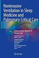 Noninvasive Ventilation in Sleep Medicine and Pulmonary Critical Care: Critical Analysis of 2018-19 Clinical Trials