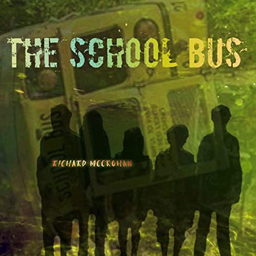 The School Bus Audiobook By Richard McCrohan cover art