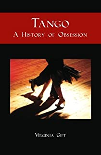 Tango: A History of Obsession