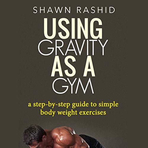 Using Gravity as a Gym audiobook cover art