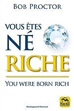 Vous êtes né riche - You were born rich de Bob Proctor