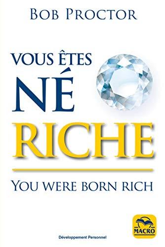 Vous êtes né riche