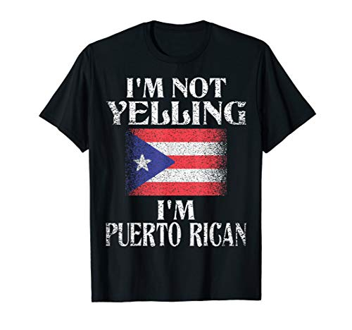 I'm Not Yelling I'm Puerto Rican Funny Puerto Rican Pride T-Shirt