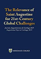The Relevance of Saint Augustine for 21st-Century Global Challenges: Journées Augustiniennes de Carthage 2019 Augustinian Days in Carthage 2019