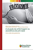 A atuação da enfermagem na assistência de pré-natal