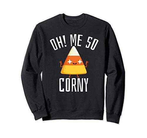 Candy Corn Oh Me So Corny Disfraz de Halloween divertido Sudadera