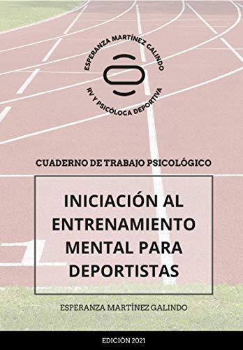 Iniciación al Entrenamiento Mental: Cuaderno de Trabajo Psicológico (2ª Edición)