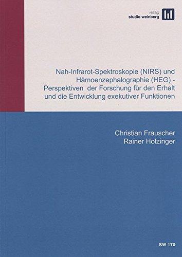 Nah-Infrarot-Spektroskopie (NIRS) und Hämoenzephalographie (HEG): Perspektiven der Forschung für den Erhalt und die Entwicklung exekutiver Funktionen