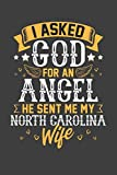 I Asked God for Angel He sent Me My North Carolina Wife: Personal Planner 24 month 100 page 6 x 9 Dated Calendar Notebook For 2020-2021 Academic Year
