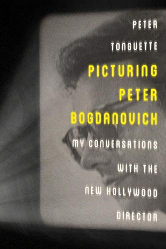 Compare Textbook Prices for Picturing Peter Bogdanovich: My Conversations with the New Hollywood Director Screen Classics  ISBN 9780813147314 by Tonguette, Peter