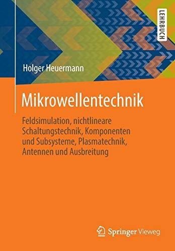 Mikrowellentechnik: Feldsimulation, nichtlineare Schaltungstechnik, Komponenten und Subsysteme, Plasmatechnik, Antennen und Ausbreitung