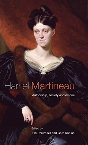 Compare Textbook Prices for Harriet Martineau: Authorship, society and empire 1 Edition ISBN 9780719081330 by Dzelzainis, Ella,Kaplan, Cora