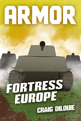 ARMOR #3, Fortress Europe: a Novel of Tank Warfare