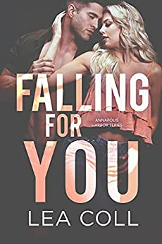 Falling for You: A Forbidden Office Romance (Annapolis Harbor Book 5) by [Lea Coll]