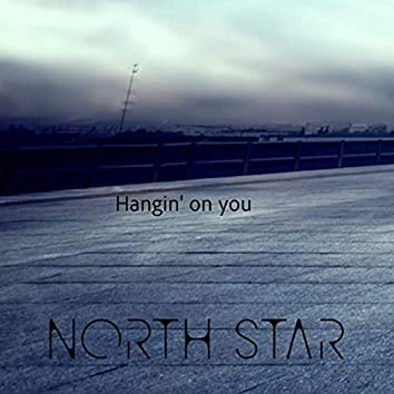 Hangin' on You