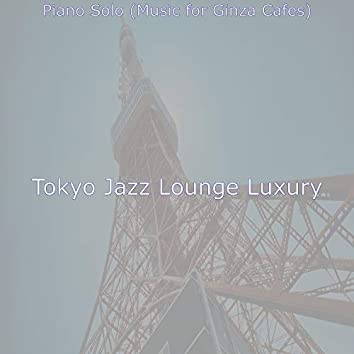 Piano Solo (Music for Ginza Cafes)