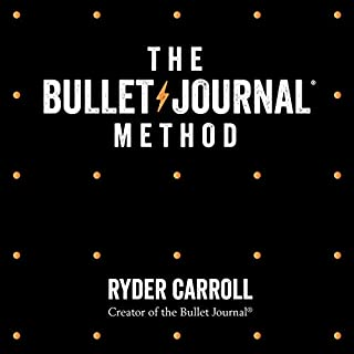 The Bullet Journal Method     Track Your Past, Order Your Present, Plan Your Future              By:                                                                                                                                 Ryder Carroll                               Narrated by:                                                                                                                                 Ryder Carroll                      Length: 5 hrs and 43 mins     82 ratings     Overall 4.7