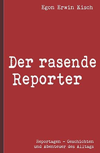 Egon Erwin Kisch: Der rasende Reporter