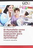 El Portafolio como instrumento de evaluación para fortalecer el aprendizaje: Innovación educativa