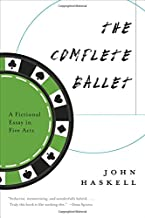 The Complete Ballet: A Fictional Essay in Five Acts
