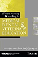 Effective Learning and Teaching in Medical, Dental and Veterinary Education (Effective Learning and Teaching in Higher Education) by Unknown(2002-12-03)