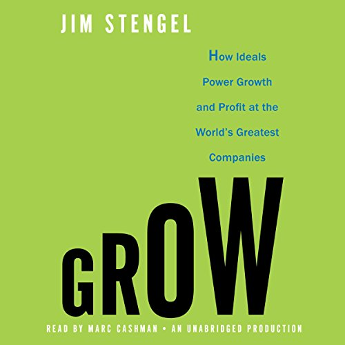Grow: How Ideals Power Growth and Profit at the World's Greatest Companies Titelbild