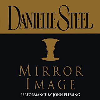 Mirror Image                   By:                                                                                                                                 Danielle Steel                               Narrated by:                                                                                                                                 John Fleming                      Length: 6 hrs and 9 mins     47 ratings     Overall 4.4