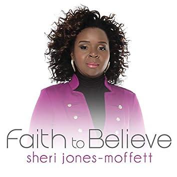 Faith To Believe