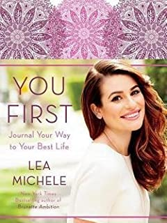 Lea Michele: You First : Journal Your Way to Your Best Life (Hardcover); 2015 Edition