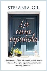 La casa española: Intriga, romance y aristocracia en la Costa del Sol par Stefania Gil