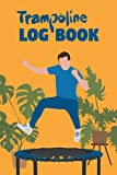 Trampoline LOG BOOK: Let's JUMP – 120 designed pages to fill in – Record your training successes – For men