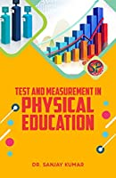 Test and Measurement in Physical Education