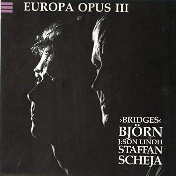 Europa, Opus III, Bridges