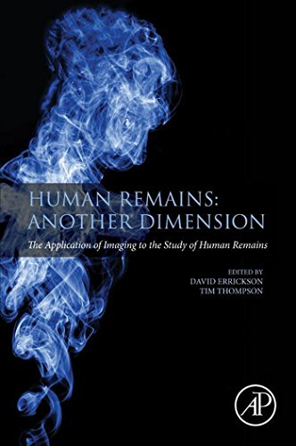 Human Remains: Another Dimension: The Application of Imaging to the Study of Human Remains (English Edition)