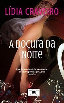 A Doçura da Noite: Atrai os mais solitários (Portuguese Edition) by [Lídia Craveiro]