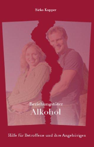 Beziehungstöter Alkohol. Hilfe für Betroffene und ihre Angehörigen.