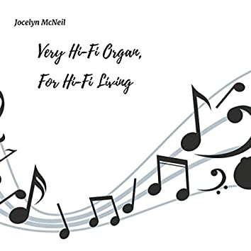 Very Hi-Fi Organ, for Hi-Fi Living