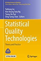 Statistical Quality Technologies: Theory and Practice (ICSA Book Series in Statistics)