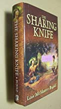 The Sharing Knife (Volume #1 Beguilement & Volume #2 Legacy)