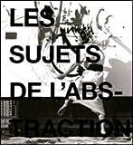 Les Sujets de l'abstraction