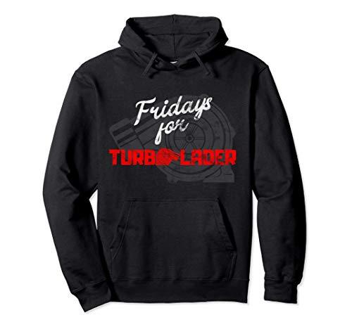 Fridays for Turbolader - Tuning Auto Rennen Hubraum Geschenk Pullover Hoodie